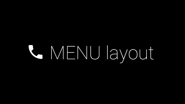 This simple image shows a black background with the words 'MENU layout' centered on the        screen and a phone symbol adjacent.