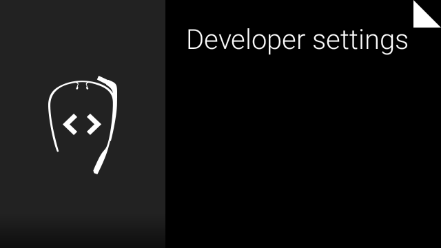 Developer Settings on Glass | Glass Explorer Edition
