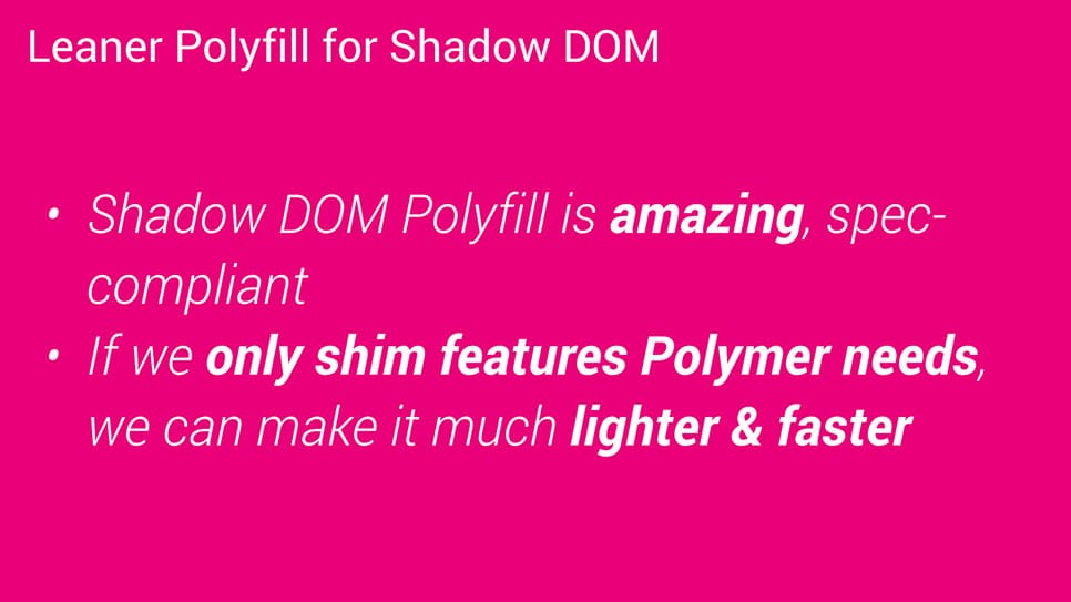 Shim shadowdom is much faster